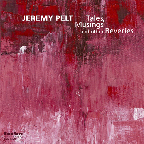 Jeremy Pelt, trumpeter - Tales Musings and Other Reveries, CD Cover